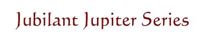 Jubilant Jupiter Series